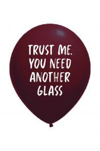 TRUST ME YOU NEED ANOTHER GLASS õhupall | Sokisahtel