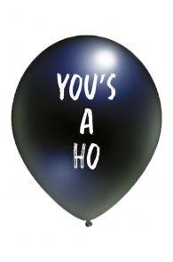 YOU'S A HO õhupall | Sokisahtel